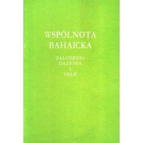 WSPÓLNOTA BAHAICKA. ZAŁOŻENIA, DĄŻENIA I CELE (broszura)