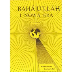 J.E. Esselmont BAHA'U'LLAH AND THE NEW ERA