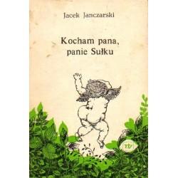 Jacek Janczarski KOCHAM PANA, PANIE SUŁKU [antykwariat]
