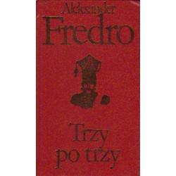 Aleksander Fredro TRZY PO TRZY