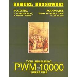 POLONEZ Z INTRODUKCJĄ NA WIOLONCZELĘ I FORTEPIAN Samuel Kossowski