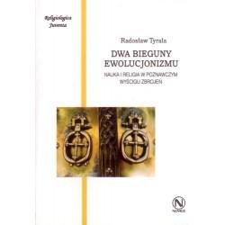 Radosław Tyrała DWA BIEGUNY EWOLUCJONIZMU