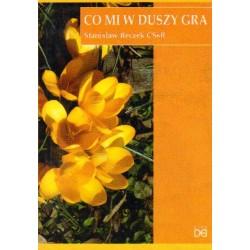 Stanisław Reczek CSsR CO MI W DUSZY GRA [used book]
