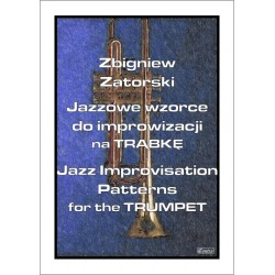 Zbigniew Zatorski JAZZ IMPROVISATION PATTERNS FOR THE TRUMPET