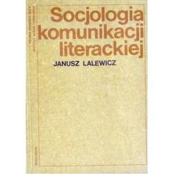 Janusz Lalewicz SOCJOLOGIA KOMUNIKACJI LITERACKIEJ [used book]