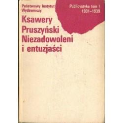 Ksawery Pruszyński NIEZADOWOLENI I ENTUZJAŚCI. PUBLICYSTYKA TOM 1 1931-1939 [antykwariat]