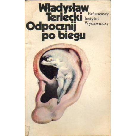 Władysław Terlecki ODPOCZNIJ PO BIEGU [antykwariat]