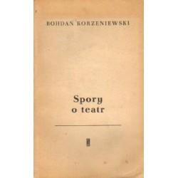 Bohdan Korzeniewski SPORY O TEATR [antykwariat]