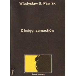 Władysław B. Pawlak Z KSIĘGI ZAMACHÓW [antykwariat]