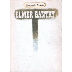 Sinclair Lewis ELMER GANTRY [antykwariat]