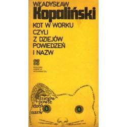 Władysław Kopaliński KOT W WORKU CZYLI Z DZIEJÓW POWIEDZEŃ I NAZW [antykwariat]