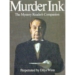 MURDER INK. THE MUSTERY READER'S COMPANION. PERPETRATED BY DILYS WINN [antykwariat]]
