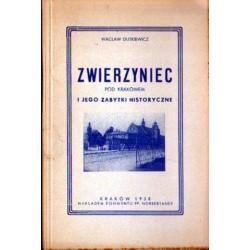 Wacław Dutkiewicz ZWIERZYNIEC POD KRAKOWEM I JEGO ZABYTKI HISTORYCZNE [antykwariat]