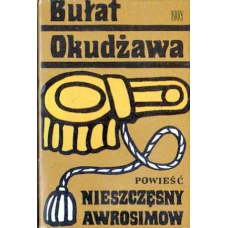 Bułat Okudżawa NIESZCZĘSNY AWROSIMOW [antykwariat]