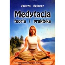 Andrzej Bednarz MEDYTACJA. TEORIA I PRAKTYKA. PRAKTYCZNY PRZEWODNIK PO TECHNIKACH MEDYTACYJNYCH [antykwariat]