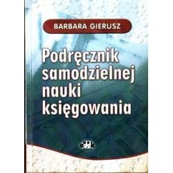 Barbara Gierusz PODRĘCZNIK SAMODZIELNEJ NAUKI KSIĘGOWANIA [antykwariat]
