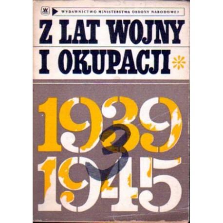 Z LAT WOJNY I OKUPACJI 1939-1945 [antykwariat]