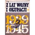 Z LAT WOJNY I OKUPACJI 1939-1945 [used book]