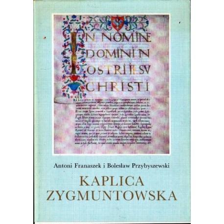 Antoni Franaszek i Bolesław Przybyszewski KAPLICA ZYGMUNTOWSKA [antykwariat]