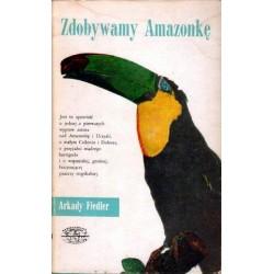 Arkady Fiedler ZDOBYWAMY AMAZONKĘ [antykwariat]