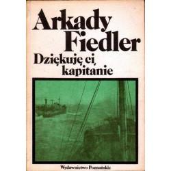 Arkady Fiedler DZIĘKUJĘ CI, KAPITANIE [antykwariat]
