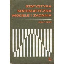 Jerzy Greń STATYSTYKA MATEMATYCZNA, MODELE I ZADANIA [antykwariat]