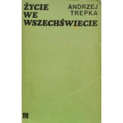 Andrzej Trepka ŻYCIE WE WSZECHŚWIECIE [antykwariat]
