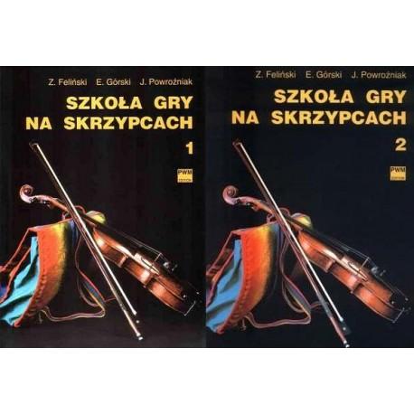 SZKOŁA GRY NA SKRZYPCACH. CZĘŚĆ 1 I 2 Zenon Feliński, Emil Górski, Józef Powroźniak