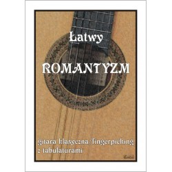 ŁATWY ROMANTYZM-GITARA KLASYCZNA/FINGERPICKING  Z TABULATURAMI