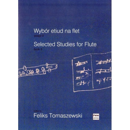 Feliks Tomaszewski (red.) SELECTED STUDIES FOR FLUTE. BOOK 3