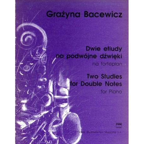 DWIE ETIUDY NA PODWÓJNE DZWIĘKI NA FORTEPIAN Grażyna  Bacewicz