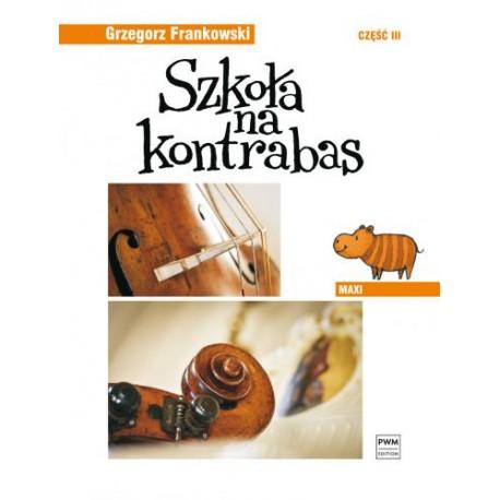 SZKOŁA NA KONTRABAS - MAXI. CZĘŚĆ 3 Grzegorz Frankowski