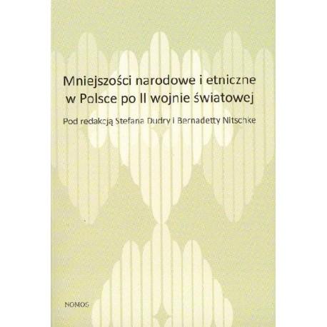 MNIEJSZOŚCI NARODOWE I ETNICZNE W POLSCE PO II WOJNIE ŚWIATOWEJ Stefan Dudra, Bernadetta Nitschke