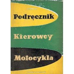 Jerzy Kowalski PODRĘCZNIK KIEROWCY MOTOCYKLA [antykwariat]
