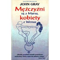 John Gray MEŻCZYŹNI SĄ Z MARSA, KOBIETY Z WENUS [antykwariat]
