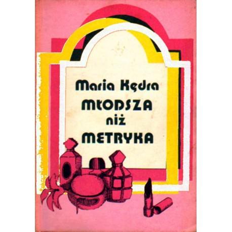 Maria Kędra MŁODSZA NIŻ METRYKA [antykwariat]