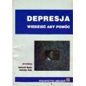 DEPRESJA. WIEDZIEĆ ABY POMÓC [used book]