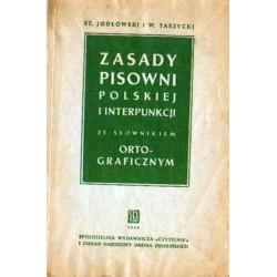 St. Jodłowski i W. Taszycki ZASADY PISOWNI POLSKIEJ I INTERPUNKCJI ZE SŁOWNIKIEM ORTOGRAFICZNYM [antykwariat]