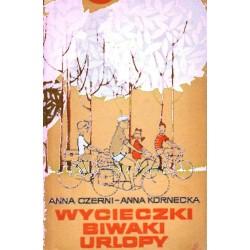 Anna Czerni, Anna Kornecka WYCIECZKI. BIWAKI. URLOPY [antykwariat]