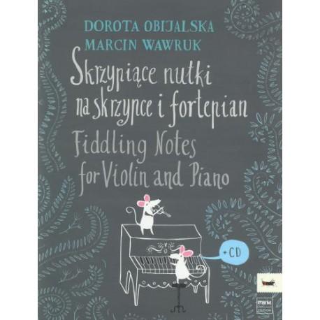 Dorota Obijalska, Marcin Wawruk SKRZYPIĄCE NUTKI CZYLI PIOSENKI BEZ SŁÓW NA SKRZYPCE I FORTEPIAN