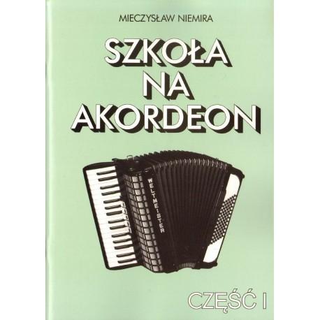 SZKOŁA NA AKORDEON. CZĘŚĆ 1 Mieczysław Niemira