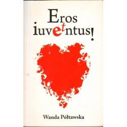 Wanda Półtawska EROS ET  IUVENTUS! [antykwariat]