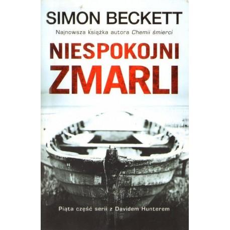 Simon Beckett NIESPOKOJNI ZMARLI [antykwariat]