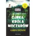 Karen Dionne CÓRKA KRÓLA MOCZARÓW [antykwariat]