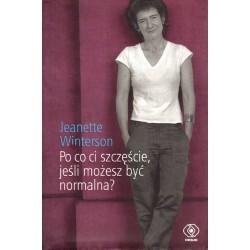 Jeanette Winterson PO CO CI SZCZĘŚCIE, JEŚLI MOŻESZ BYĆ NORMALNA? [antykwariat]