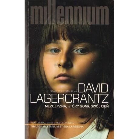 David Lagercrantz MĘŻCZYZNA, KTÓRY GONIŁ SWÓJ CIEŃ [antykwariat]