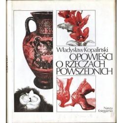 Władysław Kopaliński OPOWIEŚCI O RZECZACH POWSZEDNICH [antykwariat]