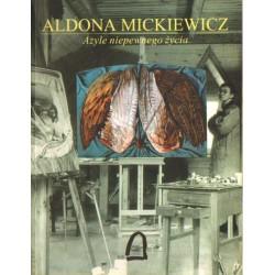 Aldona Mickiewicz AZYLE NIEPEWNEGO ŻYCIA [antykwariat]