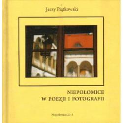 Jerzy Piątkowski NIEPOŁOMICE W POEZJI I FOTOGRAFII [antykwariat]