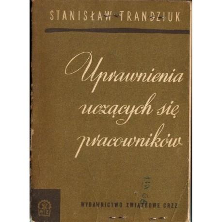 Stanisław Trandziuk UPRAWNIENIA UCZĄCYCH SIĘ PRACOWNIKÓW [antykwariat]